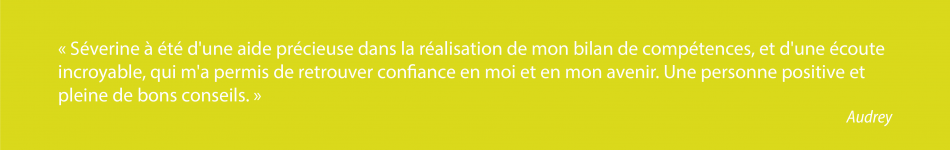Témoignage_Bilan de compétences_Séverine Robert_Serenn Conseil_Rennes